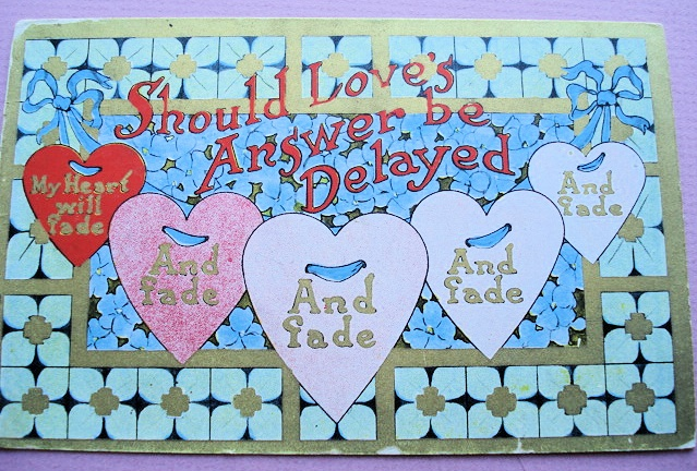 ANTIQUE VALENTINE POSTCARD  SHOULD LOVES ANSWER BE DELAYED